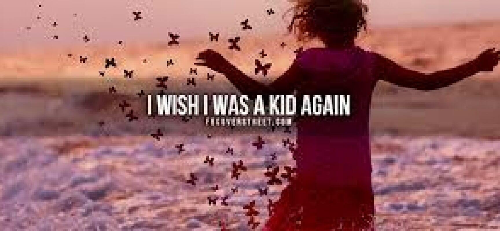I wish i were a kid !!