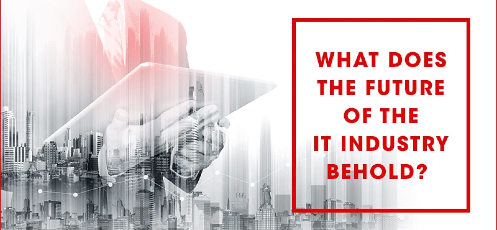 What does the future of the IT Industry behold?